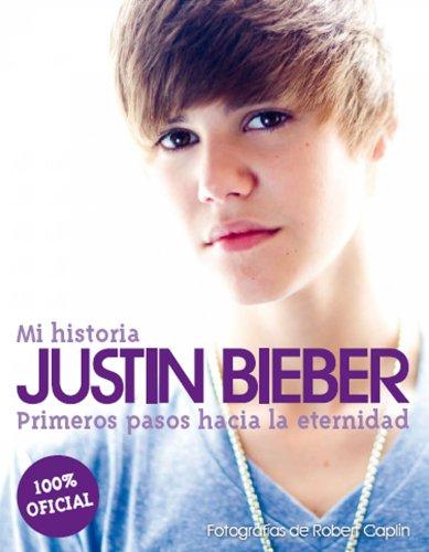 Justin Bieber: mi historia