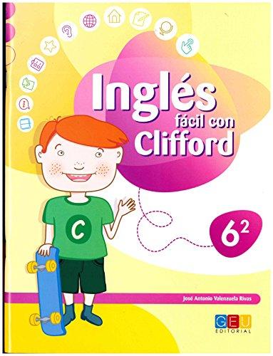 Inglés Fácil con Clifford 6.2 - Cuaderno de Ejercicios y Actividades -...