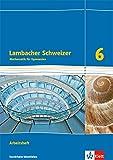 Lambacher Schweizer 6: Arbeitsheft plus Lösungsheft 6. Schuljahr (Lambacher Schweizer. Ausgabe für Nordrhein-Westfalen ab 2016)