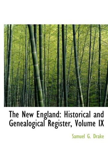 The New England: Historical and Genealogical Register, Volume IX: Historical and Genealogical Register, Volume IX (Large Print Edition)
