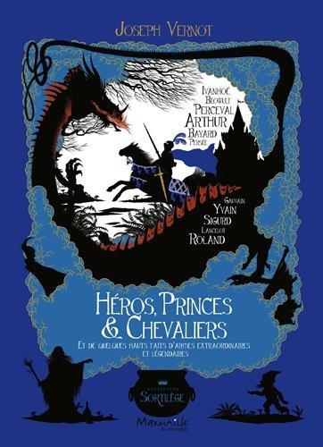 Héros, princes et chevaliers par Collectif