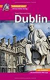 Dublin Reiseführer Michael Müller Verlag: Individuell reisen mit vielen praktischen Tipps inkl. Web-App (MM-City) - Braun Ralph-Raymond