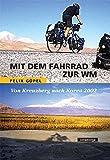Mit dem Fahrrad zur WM. Von Kreuzberg nach Korea 2002