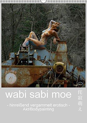 wabi sabi moe - hinreißend vergammelt erotisch - Akt/Bodypainting (Wandkalender 2018 DIN A3 hoch): Hingerissen von müde gewordenem Fleiß und ... ... Kunst) [Kalender] [Apr 01, 2017] fru.ch, k.A. (Welt Westlichen Der Kunst)