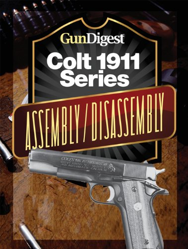 Gun Digest Colt 1911 Assembly Disassembly Instructions