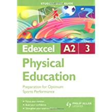 Edexcel A2 Physical Education Unit 3: Preparation for Optimum Sports Performance (Student Unit Guides) by Gavin Roberts (29-May-2009) Paperback