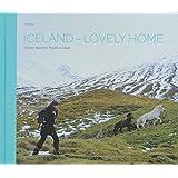 Iceland - lovely home: Porträts deutscher Frauen in Island