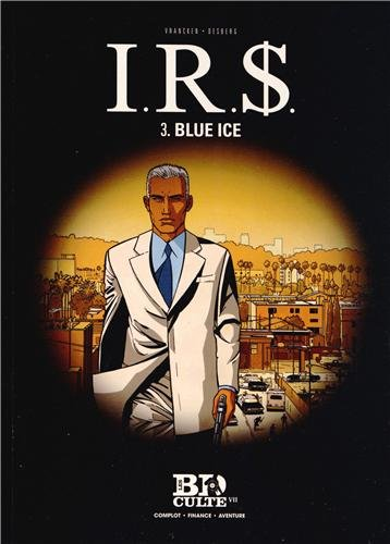 I.R.$, Tome 3 : Blue Ice