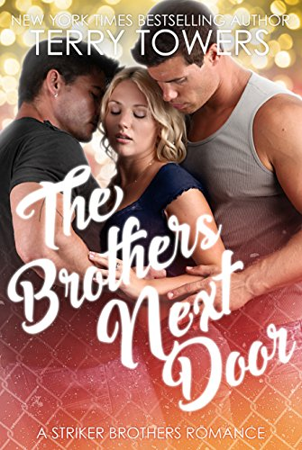 The Brothers Next Door A Striker Brothers Mfm Romance Ebook Terry