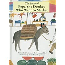 The Story of Pepe: The Donkey Who Went to Market