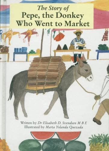 The story of Pepe : the donkey who went to market