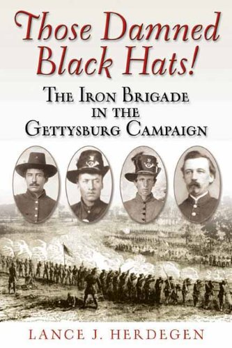 (Those Damned Black Hats!: The Iron Brigade in the Gettysburg Campaign (English Edition))