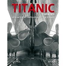 Titanic 1909-1912 : Les secrets de la construction du titan des mers