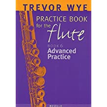 Trevor Wye Practice Book for the Flute, Book 6 - Advanced Practice