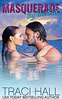 Masquerade by the Sea — A Contemporary Romance Series by [Hall, Traci]