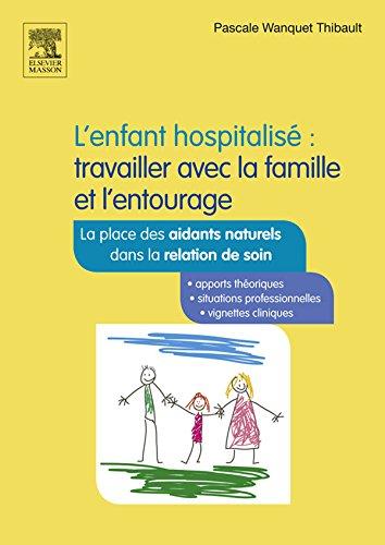 Lenfant hospitalis : travailler avec la famille et lentourage