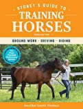 Storeys Guide to Training Horses, 3rd Edition: Ground Work, Driving, Riding (Storey's Guide to Raising) (English Editi