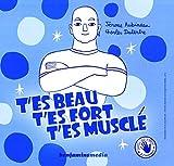 T'Es Beau, T'Es Fort, T'Es Muscl' (+ CD + Braille)
