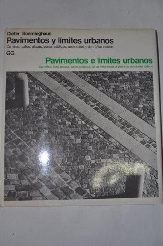 Pavimentos y límites urbanos : caminos, calles, plazas = Pavimentos e limites urbanos : caminos, ruas, praças