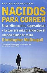 Nacidos Para Correr: Una Tribu Oculta, Superatletas y la Carrera Mas Grande Que el Mundo Nunca Ha Visto = Born to Run (Vintage Espanol)