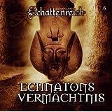 Schattenreich / Echnatons Vermächtnis: Hörspiel