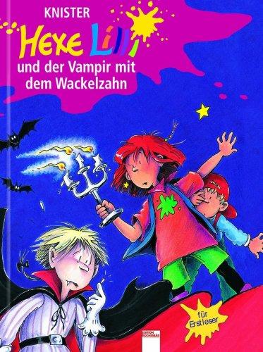 Hexe Lilli und der Vampir mit dem Wackelzahn. Hexe Lilli für Erstleser