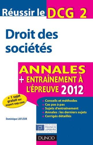 Réussir le DCG 2 - Droit des sociétés - 4e édition - Annales + Entraînement à l'épreuve 2012