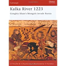 [(Kalka River 1223: Ghengis Khan's Mongols Invade Russia)] [Author: David Nicolle] published on (February, 2002)