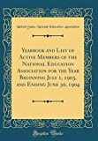 Yearbook and List of Active Members of the National Education Association for the Year Beginning July 1, 1903, and Ending June 30, 1904 (Classic Reprint)