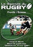 La Legende Du Rugby France / Ecosse Coupe du Monde Match de qualification Christchurch 23 Mai 1987