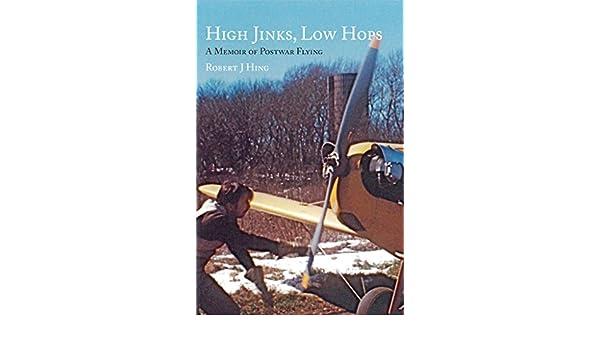 High Jinks, Low Hops :  A Memoir of Postwar Flying