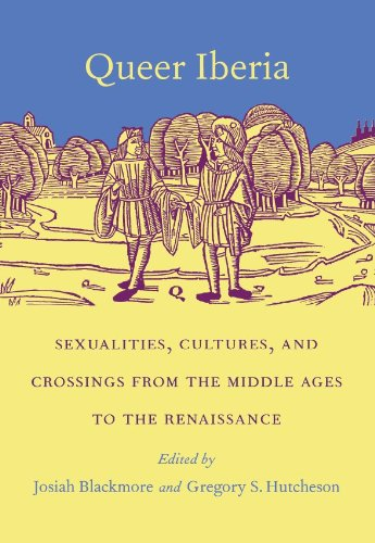 queer-iberia-sexualities-cultures-and-crossings-from-the-middle-ages-to-the-renaissance-series-q
