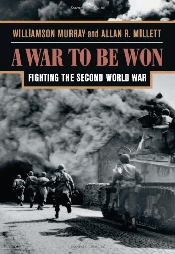 A War To Be Won: Fighting the Second World War by Murray, Williamson, Millett, Allan R. (2001) Paperback