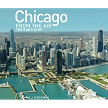 Chicago from the Air Then and Now (Then & Now (Thunder Bay Press))