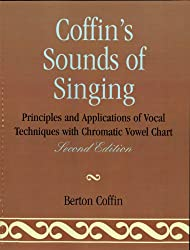 Coffin's Sounds of Singing: Principles and Applications of Vocal Techniques with Chromatic Vowel Chart