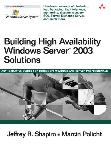 Building High Availability Windows Server 2003 Solutions (Microsoft Windows Server System) by Jeffrey R. Shapiro (2011-02-08)