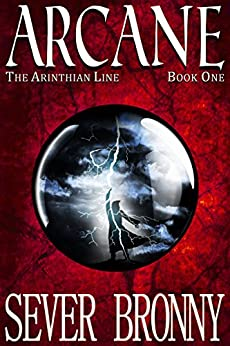 Arcane (The Arinthian Line Book 1) (English Edition) di [Bronny, Sever]