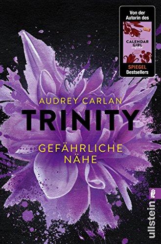 Trinity - Gefährliche Nähe (Die Trinity-Serie 2) von [Carlan, Audrey]