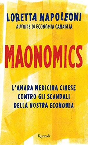 Maonomics: L'amara medicina cinese contro gli scandali della nostra economia