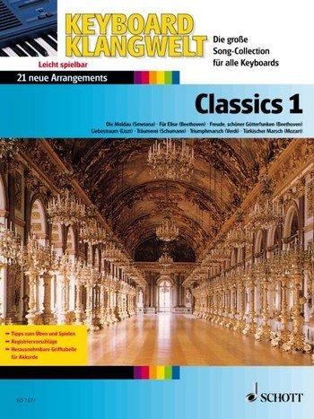 Keyboard Klangwelt: Classics Band 1 mit Bleistift -- 21 beliebte klassische Melodien u.a. mit FÜR ELISE (Beethoven) und DIE MOLDAU (Smetana) für Keyboard leicht arrangiert (Noten/sheet music)