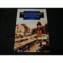 Wednesbury Revisited in Old Photographs (Britain in Old Photographs)