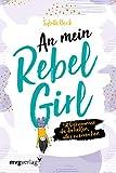 An mein Rebel Girl: 50 Geheimnisse, die dir helfen, alles zu erreichen.