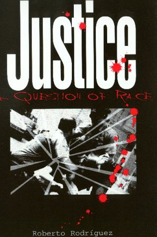 Justice: A Question of Race by Roberto Rodriguez (1997-06-01)
