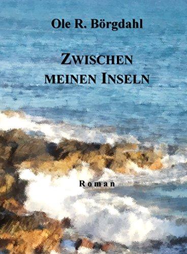 Buchseite und Rezensionen zu 'Zwischen meinen Inseln' von Ole R. Börgdahl