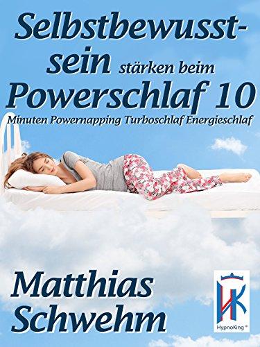 Selbstbewusstsein stärken beim Powerschlaf 10 Minuten Powernapping Turboschlaf Energieschlaf