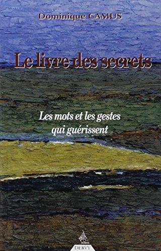 Le Livre des secrets : Les mots et les gestes qui guérissent