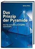 Image de Das Prinzip der Pyramide: Ideen klar, verständlich und erfolgreich kommunizieren (Pearson Studium - Business)