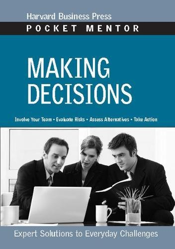 Making Decisions: Expert Solutions to Everyday Challenges (Harvard Pocket Mentor)
