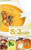 Erfolgreich abnehmen ohne Sport mit der 5 : 2 Diät - Suppen und Eintöpfe (Diätfrei abnehmen)