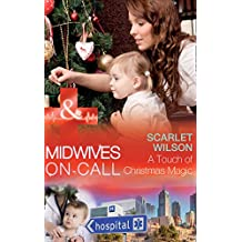 A Touch Of Christmas Magic (Mills & Boon Medical) (Midwives On-Call at Christmas, Book 1)